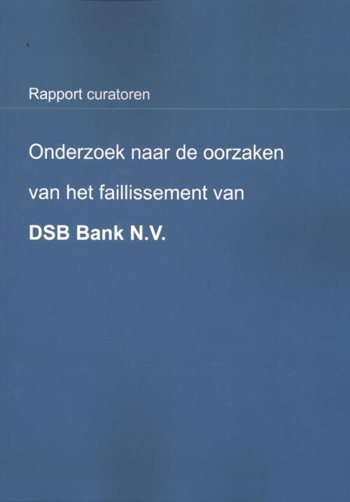 Onderzoek naar de oorzaken van het faillissement van DSB Bank N.V.