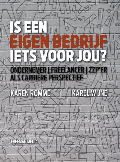 Is een eigen bedrijf iets voor jou? - Karel Wijne, Karen Romme - Paperback (9789079826278)