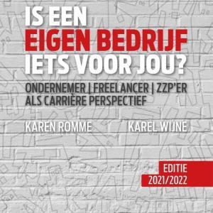 Is een eigen bedrijf iets voor jou? Editie 2021-2022 - Karel Wijne, Karen Romme - Paperback (9789079826308)