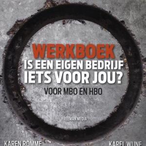 Werkboek Is een eigen bedrijf iets voor jou? - Karel Wijne, Karen Romme - Paperback (9789079826186)