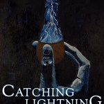 Catching Lightning; the Release