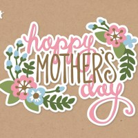 FREE Mother's Day Cut Files from Cricut