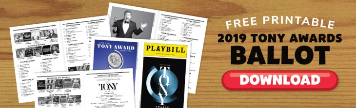 Click here to download your 2019 Tony Awards Ballot