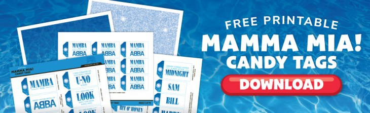 Click Here to Download Your FREE Mamma Mia! Candy Tags