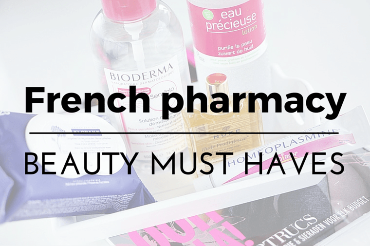 french pharmacy beauty must haves 1 - French pharmacy beauty must haves