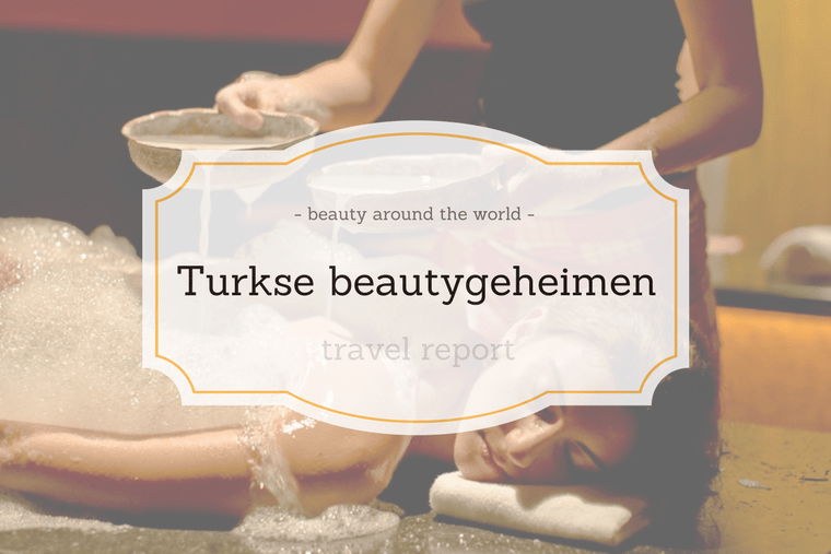 turkse beautygeheimen - Turkse beautygeheimen