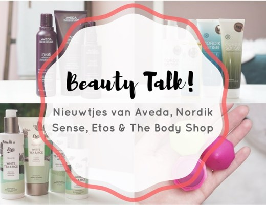 beauty talk 5 januari 2018 5 - Beauty Talk #5 | Aveda, Nordik Sense, Etos & The Body Shop
