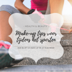 Beauty Talk #13 | Make-up tips voor het sporten