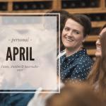 April | Pasen, een tof tripje & een haarmake-over