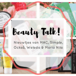 Beauty Talk #22 | MAC, Simple, Också, Weleda & Maria Nila