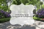 Personal | Een weekendje weg @ TopParken Landgoed de Scheleberg