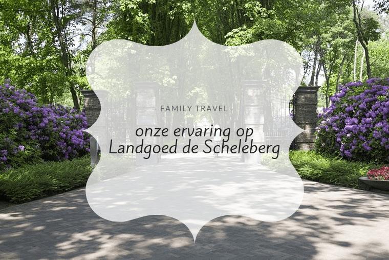 TopParken Landgoed de Scheleberg ervaring