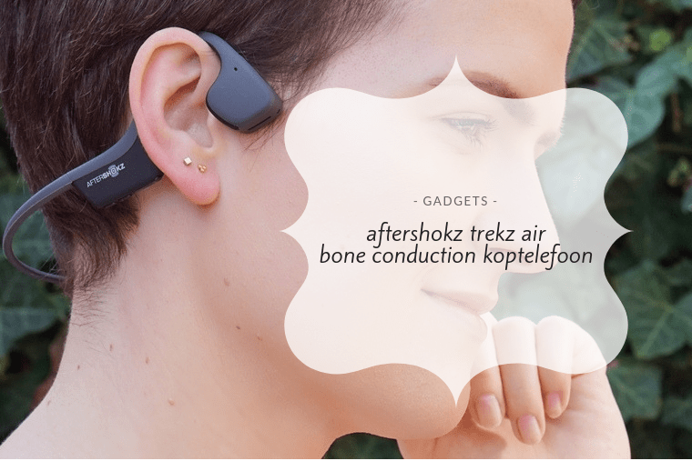 aftershokz trekz air review 4 - Gadgetliefde | Aftershokz Trekz Air koptelefoon