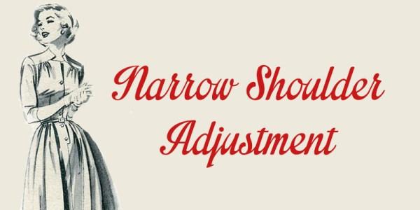 Narrow Shoulder Adjusment