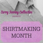 November is Shirtmaking Month at the Curvy Sewing Collective!