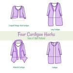 Four Cardigan Hacks from a T-Shirt Pattern!
