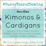 #CURVYYEAROFSEWING November/December Kimonos and Cardigans