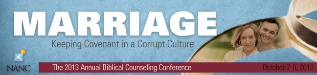 Marriage: Keeping Covenant in a Corrupt Culture (2013 Annual Biblical Counseling Conference)