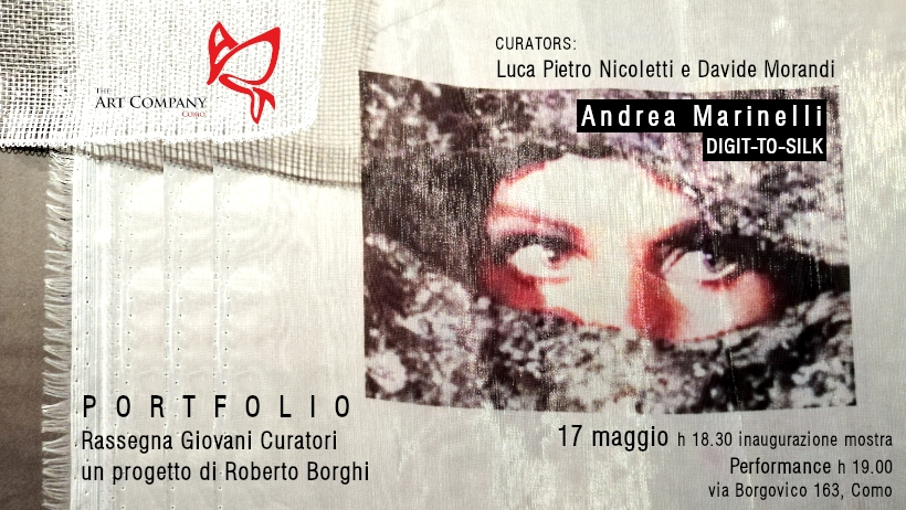 ✎ ANDREA MARINELLI /// DIGIT-TO-SILK | venerdi 17 maggio 2019 - ore 18.30 | The Art Company
