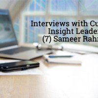 Our audio interviews with Customer Insight Leaders: (7) Sameer Rahman