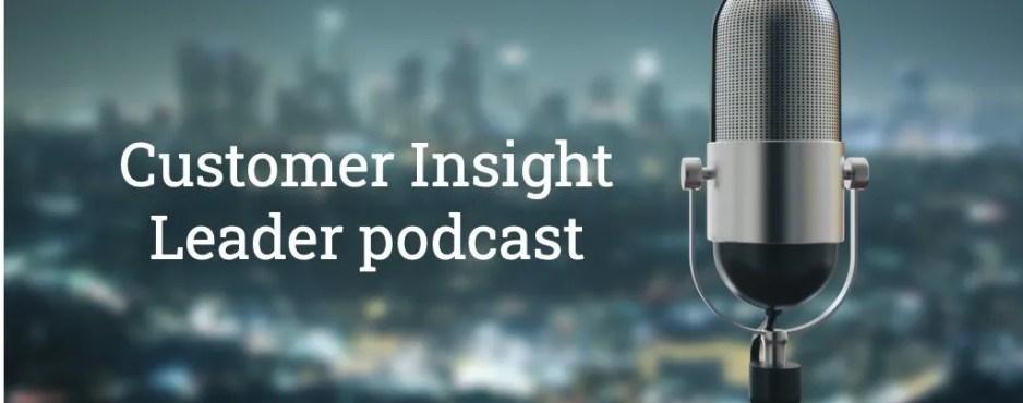 Customer Insight Leader podcast