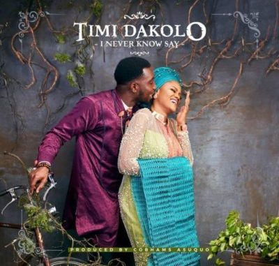 Download Mp3 Timi Dakolo I Never Know Say Audio