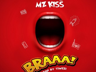 Mz Kiss – BRAAA Mp3