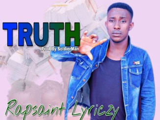 Rapsaint Lyriczy - Truth Video Mp4 Download