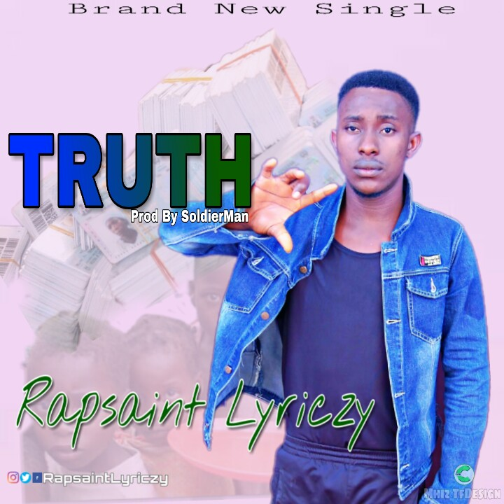 Download Rapsaint Lyriczy Truth Mp3 Download