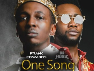 Frank Edwards – One Song ft Da music Mp3 Download