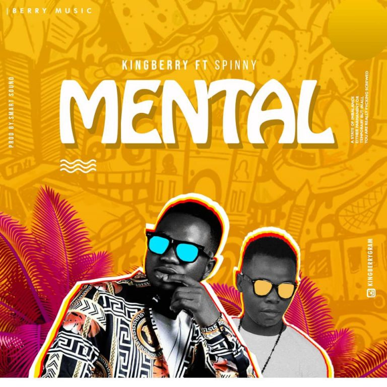 King Berry – Mental ft Spinny Mp3 Download Audio