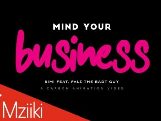 Simi - Mind Your Bizness Ft Falz (Video) Mp4 Download