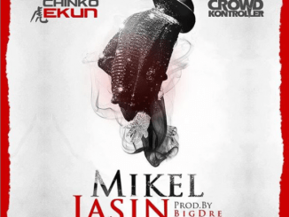 Chinko Ekun – Mikel Jasin ft Crowd Kontroller Mp3 Download Audio