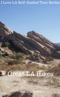 I Love LA Self-Guided Tour Series: Great LA Hikes