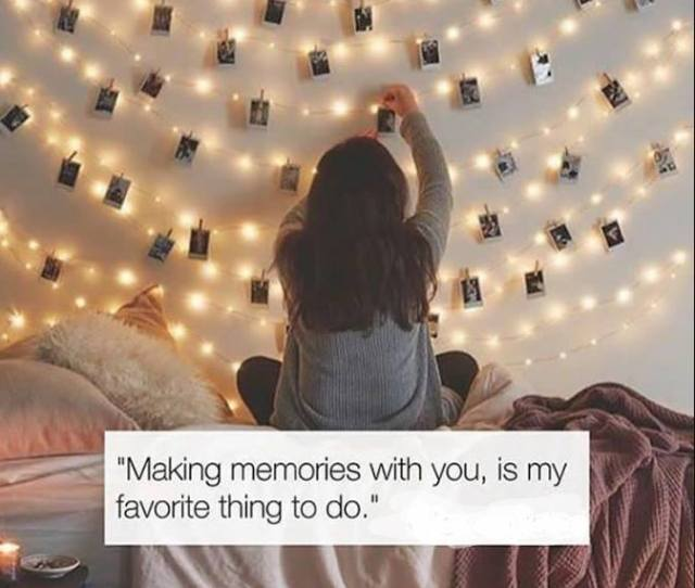 Making Memories With You Is Love Love Quote Unconditional