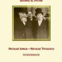 Nicolae Iorga - Nicolae Titulescu. Interferenţe