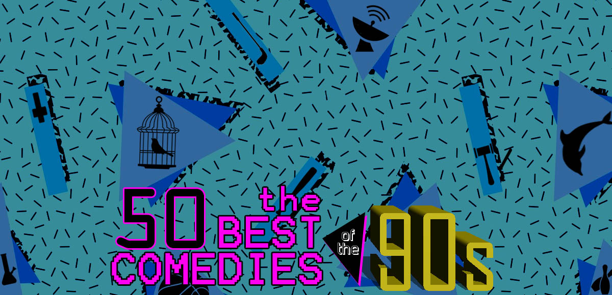 50 Best Comedies of the 90s