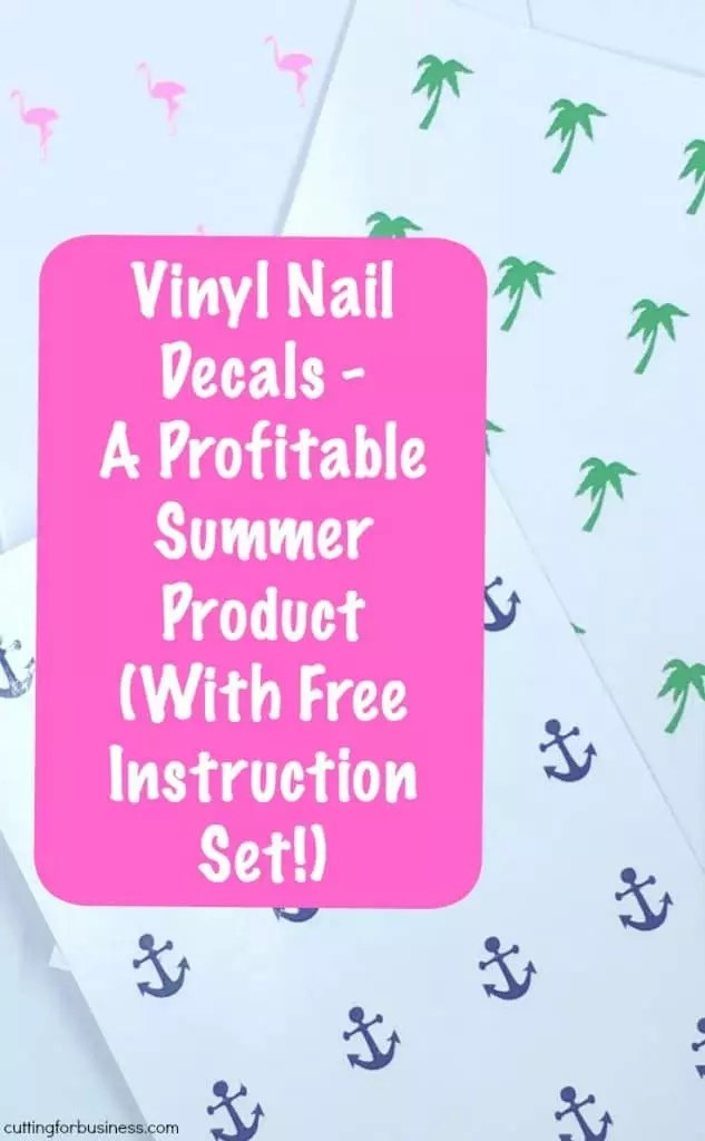 Vinyl Nail Decals A Profitable Summer For Silhouette Cameo Or Cricut Explore Small Business