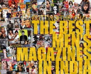 Cutting the Chai - The Best Men's Magazines in India