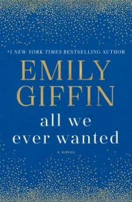 All We Ever Wanted: A Novel -