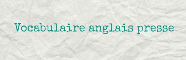 vocabulaire anglais presse