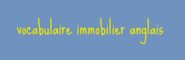 vocabulaire immobilier anglais