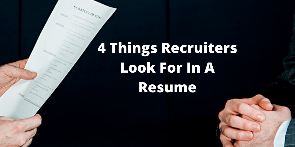 4 Things Recruiters Look For In A Resume