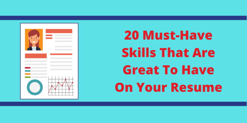 20 Must-Have Skills That Are Great To Have On Your Resume
