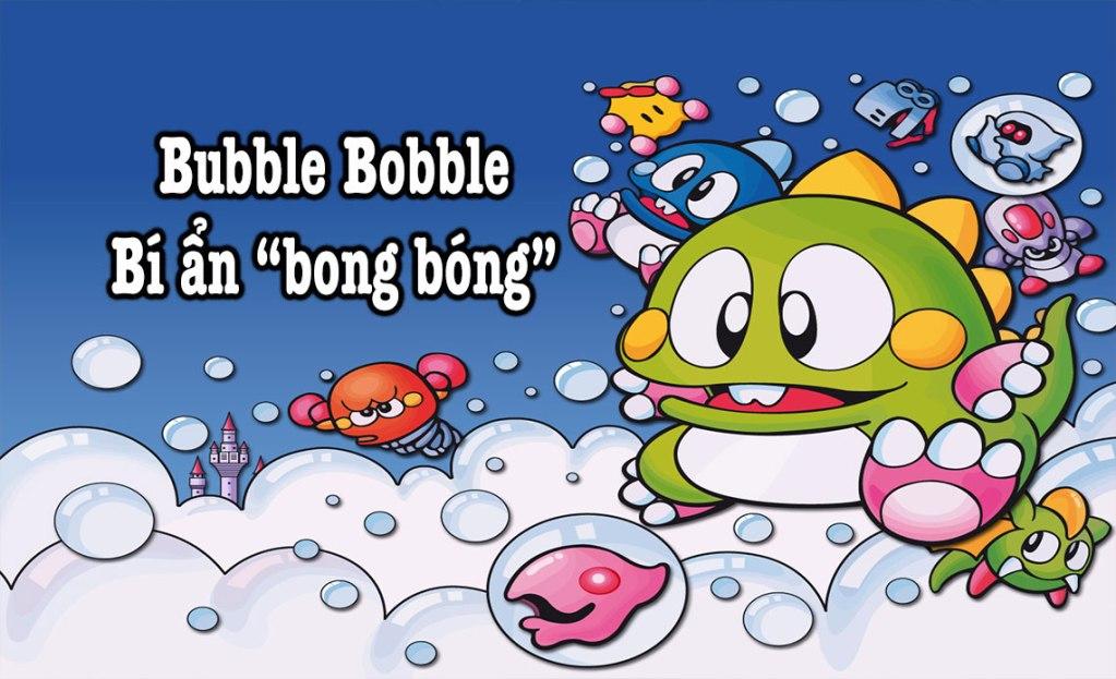 bí ẩn bong bóng bubble bobble