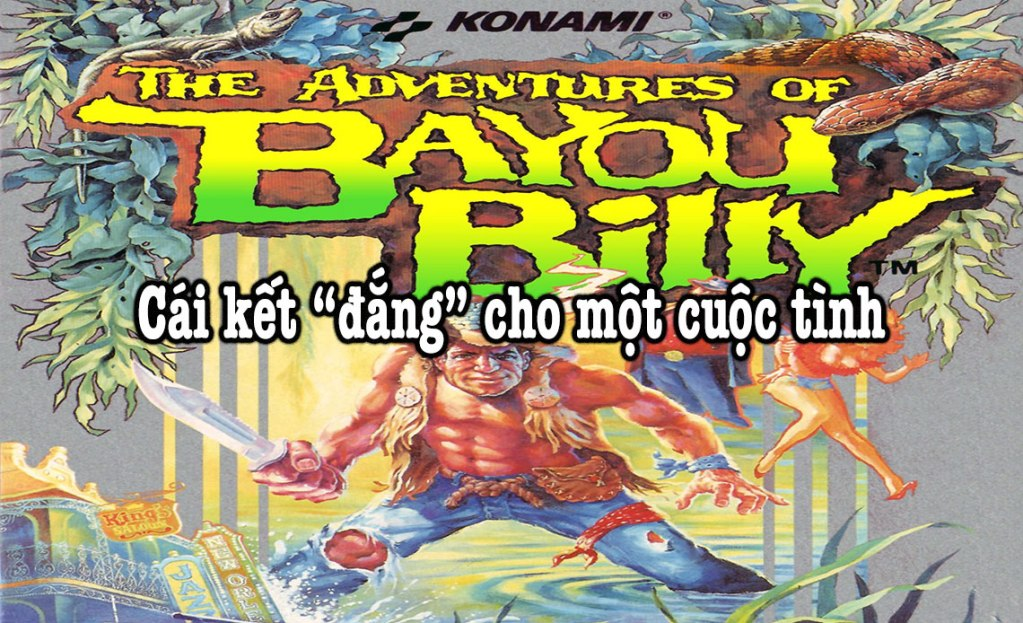 """cái kết """"đắng"""" trong the adventure of bayou billy"""