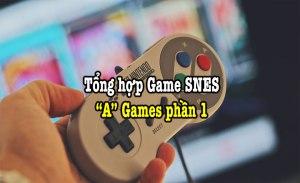tổng hợp game SNES hay phần 1