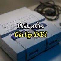 Giới thiệu phần mềm giả lập SNES dành cho Windows, Mac và Android