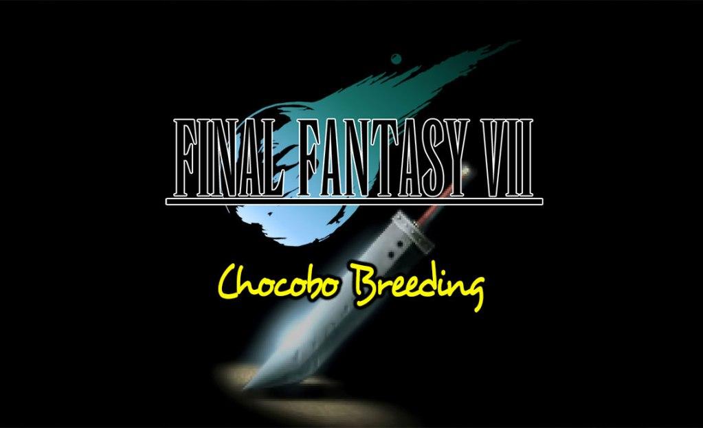 FFVII Chocobo Breeding