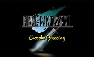 FFVII Chocobo Breeding